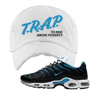 Air Max Plus Black and Laser Blue Distressed Dad Hat | Trap To Rise Above Poverty, White