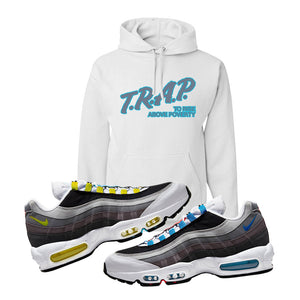 Air Max 95 QS Greedy Hoodie | White, Trap to Rise Above Poverty