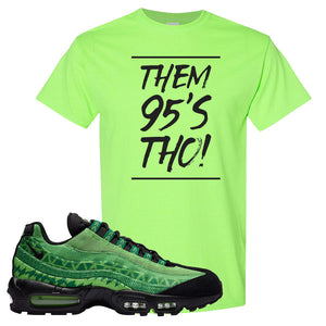 Air Max 95 Naija T Shirt | Them 95's Tho, Neon Green