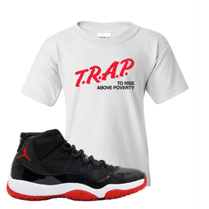 Jordan 11 Bred Kid's T Shirt | White, Trap To Rise Above Poverty