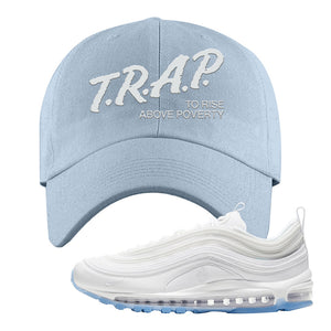 Air Max 97 White/Ice Blue/White Sneaker Light Blue Dad Hat | Hat to match Nike Air Max 97 White/Ice Blue/White Shoes | Trap to Rise Above Poverty