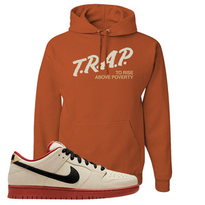 SB Dunk Low Muslin Hoodie | Trap To Rise Above Poverty, Texas Orange