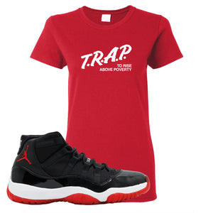 Jordan 11 Bred Women's T Shirt | Red, Trap To Rise Above Poverty