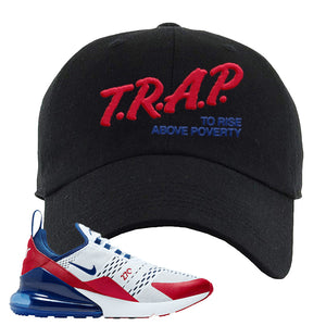 Air Max 270 USA Dad Hat | Black, Trap To Rise Above Poverty