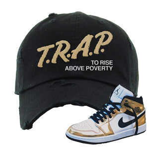 Air Jordan 1 Mid SE Metallic Gold Distressed Dad Hat | Trap To Rise Above Poverty, Black