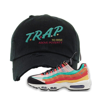 Air Max 95 Black History Month Sneaker Black Distressed Dad Hat | Hat to match Nike Air Max 95 Black History Month Shoes | Trap To Rise Above Poverty