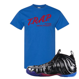 Air Foamposite One QS Gradient Soles T Shirt | Trap To Rise Above Poverty, Royal Blue