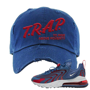Air Max 270 React ENG Mystic Navy Distressed Dad Hat | Trap To Rise Above Poverty, Navy