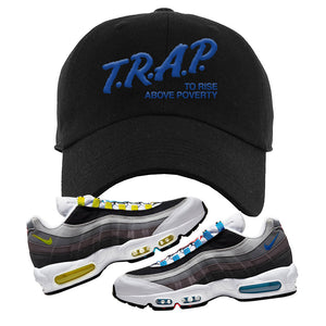 Air Max 95 QS Greedy Dad Hat | Black, Trap to Rise Above Poverty
