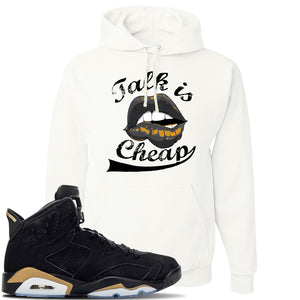 Jordan 6 DMP 2020 Hoodie | White, Talk Is Cheap