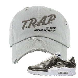 Air Max 90 WMNS 'Medal Pack' Chrome Sneaker Light Gray Distressed Hat | Hat to match Nike Air Max 90 WMNS 'Medal Pack' Chrome Shoes | Trap to Rise Above