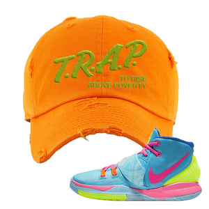 Kyrie 6 Pool Distressed Dad Hat | Trap to Rise Above Poverty, Orange