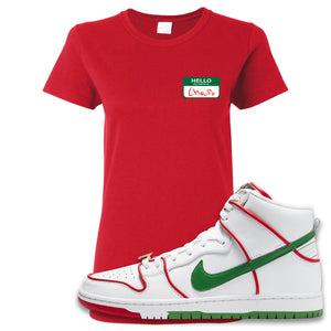 Paul Rodriguez's Nike SB Dunk High Sneaker Red Women's T Shirt | Women's Tees to match Paul Rodriguez's Nike SB Dunk High Shoes | Hello My Name Is Chapo