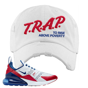 Air Max 270 USA Distressed Dad Hat | White, Trap To Rise Above Poverty