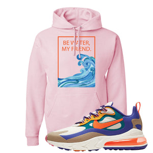 Air Max 270 React ACG Hoodie | Classic Pink, Be Water My Friend Wave