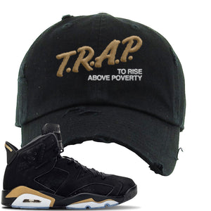 Jordan 6 DMP 2020 Distressed Dad Hat | Black, Trap To Rise Above Poverty