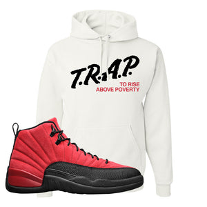 Air Jordan 12 Reverse Flu Game Hoodie | Trap To Rise Above Poverty, White