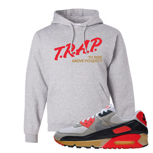Air Max 90 Infrared Hoodie | Trap To Rise Above Poverty, Ash