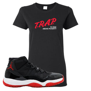 Jordan 11 Bred Women's T Shirt | Black, Trap To Rise Above Poverty