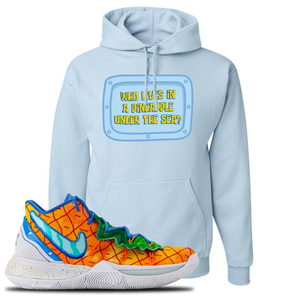 Kyrie 5 Pineapple House Hoodie | Light Blue, Who Lives In A Pineapple Under The Sea?