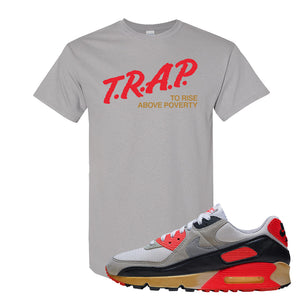 Air Max 90 Infrared T Shirt | Trap To Rise Above Poverty, Gravel