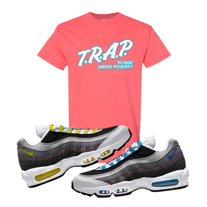 Air Max 95 QS Greedy T Shirt | Coral Silk, Trap to Rise Above Poverty