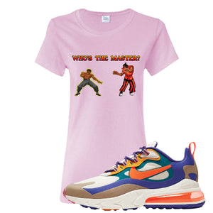 Air Max 270 React ACG Women's T-Shirt | Light Pink, Who's The Master