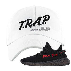 Yeezy 350 Boost V2 Bred Dad Hat | Trap To Rise Above Poverty, White
