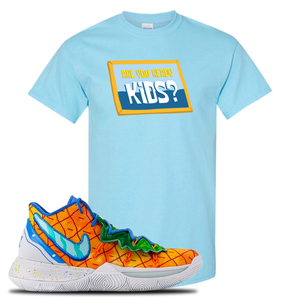 Kyrie 5 Pineapple House T-Shirt | Sky Blue, Are You Ready Kids?