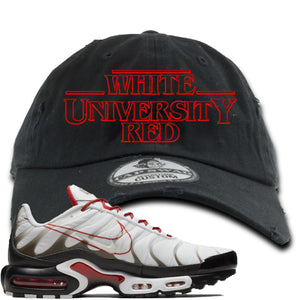 Nike Air Max Plus White University Red Sneaker Hook Up Stranger Things Black Distressed Dad Hat