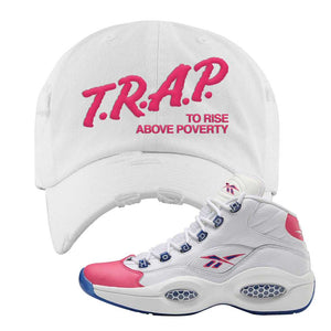 Question Mid Pink Toe Distressed Dad Hat | Trap To Rise Above Poverty, White