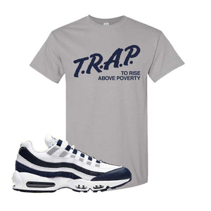 Air Max 95 Essential White / Midnight Navy T Shirt | Gravel, Trap To Rise Above Poverty