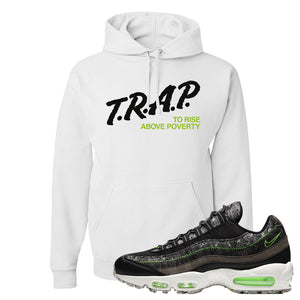 Air Max 95 Black / Electric Green Hoodie | Trap To Rise Above Poverty, White