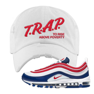 Air Max 97 USA Distressed Dad Hat | White, Trap To Rise Above Poverty