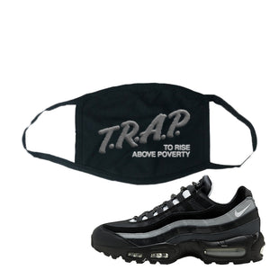 Air Max 95 Essential Black And Dark Smoke Grey Face Mask | Trap To Rise Above Poverty, Black