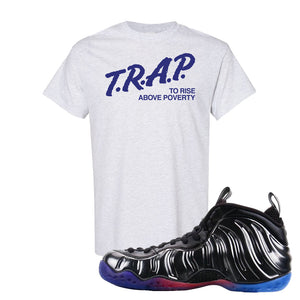 Air Foamposite One QS Gradient Soles T Shirt | Trap To Rise Above Poverty, Ash