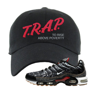 Air Max Plus Remix Pack Dad Hat | Trap To Rise Above Poverty, Black