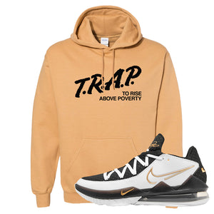 Lebron 17 Low White/Metallic Gold/Black Hoodie | Old Gold, Trap To Rise Above Poverty