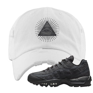 Air Max 95 Black Iron Grey Distressed Dad Hat | All Seeing Eye, White