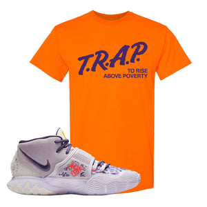 Kyrie 6 Asia Irving T Shirt | Trap To Rise Above Poverty, Safety Orange