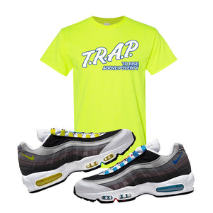 Air Max 95 QS Greedy T Shirt | Safety Green, Trap to Rise Above Poverty