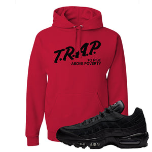 Air Max 95 Essential Black/Dark Grey/Black Sneaker Red Pullover Hoodie | Hoodie to match Nike Air Max 95 Essential Black/Dark Grey/BlackShoes | Trap to Rise Above Poverty