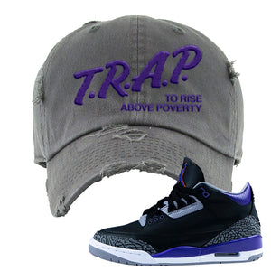 Air Jordan 3 Court Purple Distressed Dad Hat | Trap To Rise Above Poverty, Dark Gray