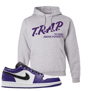 Air Jordan 1 Low Court Purple Hoodie | Trap To Rise Above Poverty, Ash