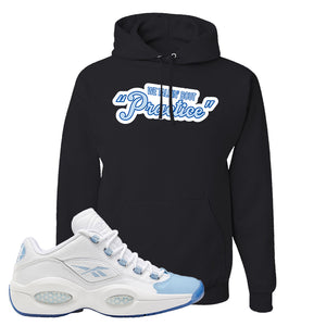 Question Low Carolina Blue Hoodie | Talking Bout Practice, Black