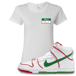 Paul Rodriguez's Nike SB Dunk High Sneaker White Women's T Shirt | Women's Tees to match Paul Rodriguez's Nike SB Dunk High Shoes | Hello My Name Is Mami