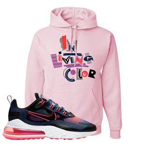 Air Max 270 React WMNS Storm Pink Pullover Hoodie | In Living Colors, Light Pink