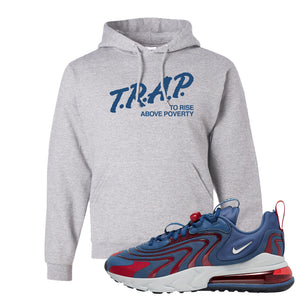 Air Max 270 React ENG Mystic Navy Hoodie | Trap To Rise Above Poverty, Ash