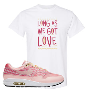 Air Max 1 Strawberry Lemonade T-Shirt | Long As We Got Love, White