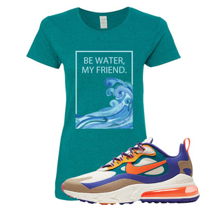 Air Max 270 React ACG Women's T-Shirt | Antique Jade, Be Water My Friend Wave